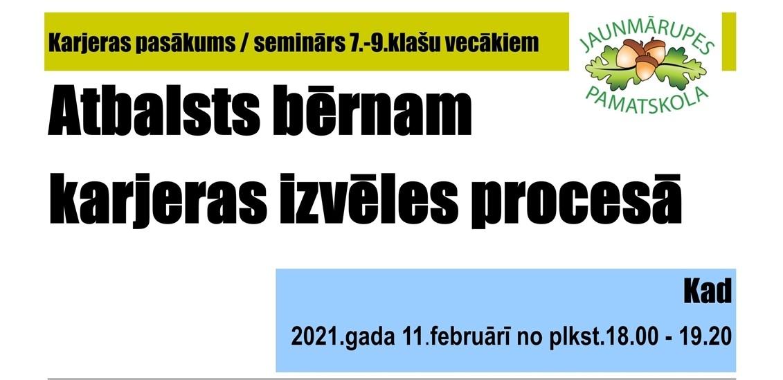 Karjeras pasākums / seminārs 7.-9.klašu vecākiem